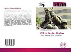 Couverture de Wilfred Gordon Bigelow