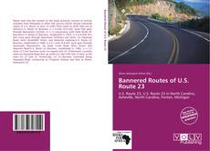 Bookcover of Bannered Routes of U.S. Route 23