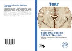Borítókép a  Tegmental Pontine Reticular Nucleus - hoz
