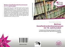 Buchcover von Berliner Gesellenkrankenkassenwesen im 19. Jahrhundert