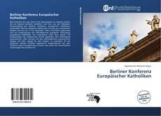 Couverture de Berliner Konferenz Europäischer Katholiken