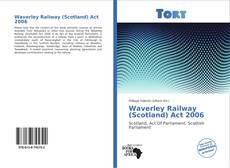 Bookcover of Waverley Railway (Scotland) Act 2006