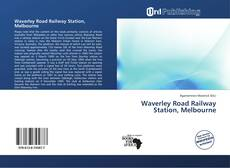 Bookcover of Waverley Road Railway Station, Melbourne