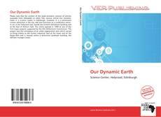 Borítókép a  Our Dynamic Earth - hoz