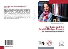 Bookcover of Our Lady and the English Martyrs Church