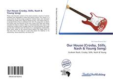 Обложка Our House (Crosby, Stills, Nash & Young Song)