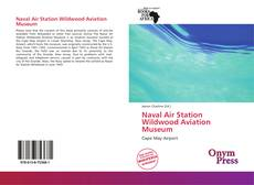 Bookcover of Naval Air Station Wildwood Aviation Museum
