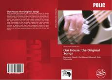 Bookcover of Our House: the Original Songs