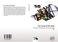Bookcover of Our Lady of the Sign