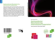 Bookcover of Semiconductor Manufacturing International Corporation