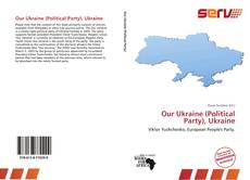 Bookcover of Our Ukraine (Political Party), Ukraine