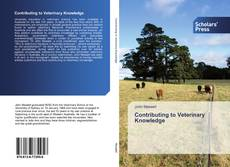 Bookcover of Contributing to Veterinary Knowledge