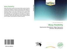 Couverture de Waxy Flexibility