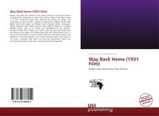 Bookcover of Way Back Home (1931 Film)