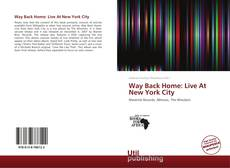 Bookcover of Way Back Home: Live At New York City