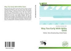 Buchcover von Way Too Early With Willie Geist