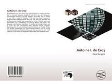 Bookcover of Antoine I. de Croÿ