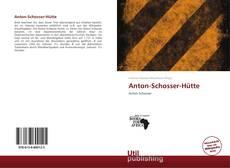 Bookcover of Anton-Schosser-Hütte