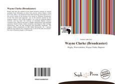 Buchcover von Wayne Clarke (Broadcaster)