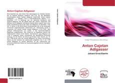 Bookcover of Anton Cajetan Adlgasser