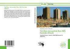 Bookcover of Tel Aviv Jerusalem Bus 405 Suicide Attack