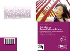 Portada del libro de Betriebliche Gesundheitsförderung
