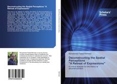"Bookcover of Deconstructing the Spatial Perceptions ""A Retreat of Expressions"""