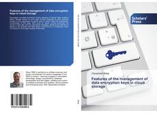 Bookcover of Features of the management of data encryption keys in cloud storage