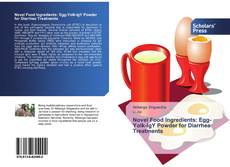 Buchcover von Novel Food Ingredients: Egg-Yolk-IgY Powder for Diarrhea Treatments