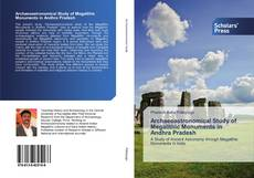 Bookcover of Archaeoastronomical Study of Megalithic Monuments in Andhra Pradesh