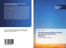 Bookcover of The Boomerang Effect of Some Counter-Terrorism (CT) Measures