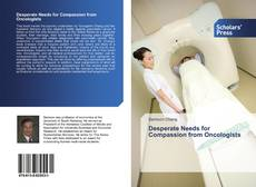 Bookcover of Desperate Needs for Compassion from Oncologists