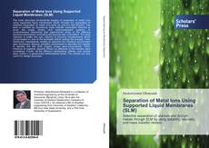 Bookcover of Separation of Metal Ions Using Supported Liquid Membranes (SLM)