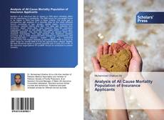 Bookcover of Analysis of All Cause Mortality Population of Insurance Applicants