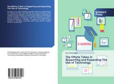 Bookcover of The Efforts Taken in Supporting and Expanding The Use of Technology