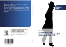 Bookcover of Evaluation of gait characteristics changes 5-11 years old normal child