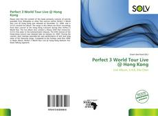 Bookcover of Perfect 3 World Tour Live @ Hong Kong