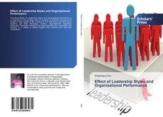 Bookcover of Effect of Leadership Styles and Organizational Performance