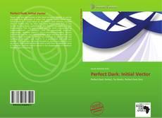 Bookcover of Perfect Dark: Initial Vector