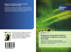 Обложка Response of planting method and deficit irrigation on growth and yield