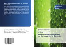 Bookcover of Effect of mineral admixtures on the properties of Concrete