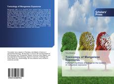 Bookcover of Toxicology of Manganese Exposures