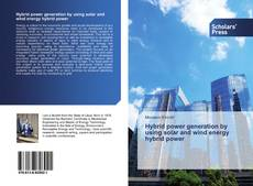 Bookcover of Hybrid power generation by using solar and wind energy hybrid power