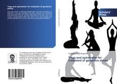 Borítókép a  Yoga and spirometer for treatment of geriatrics stress - hoz