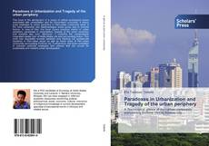 Bookcover of Paradoxes in Urbanization and Tragedy of the urban periphery