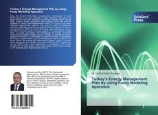 Bookcover of Turkey's Energy Management Plan by using Fuzzy Modeling Approach