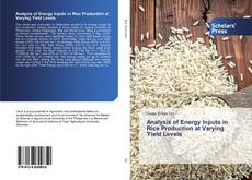 Bookcover of Analysis of Energy Inputs in Rice Production at Varying Yield Levels