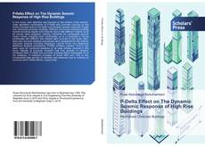Bookcover of P-Delta Effect on The Dynamic Seismic Response of High Rise Buildings