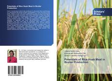 Bookcover of Potentials of Rice Husk Meal in Broiler Production