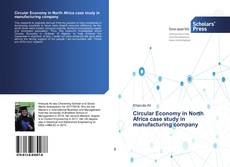 Bookcover of Circular Economy in North Africa case study in manufacturing company